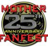 MOTHER 25th Anniversary Fanfest Underway!